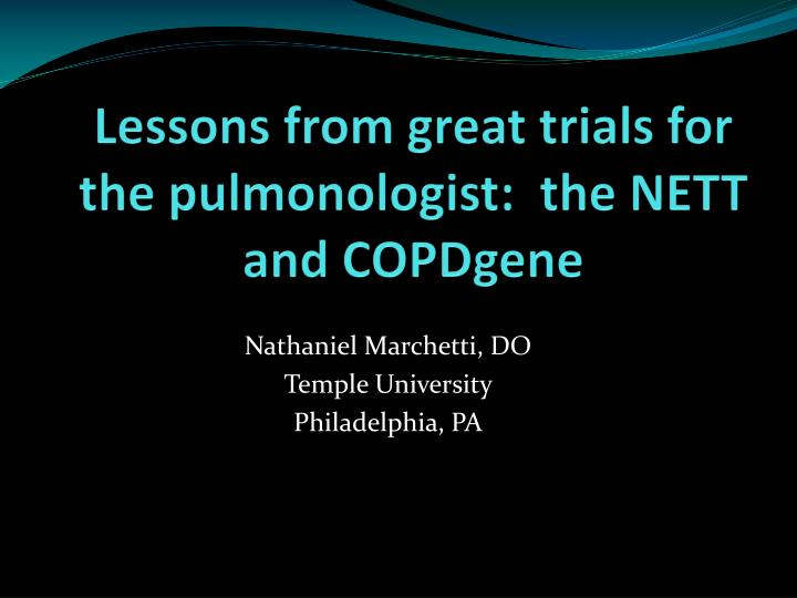 Lessons from great trials for the pulmonologist the nett and copdgene