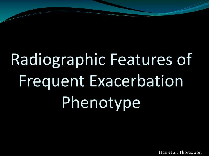 Radiographic Features of Frequent Exacerbation Phenotype