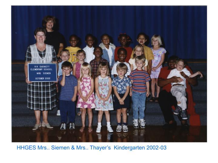 HHGES Mrs.. Siemen & Mrs.. Thayer's  Kindergarten 2002-03