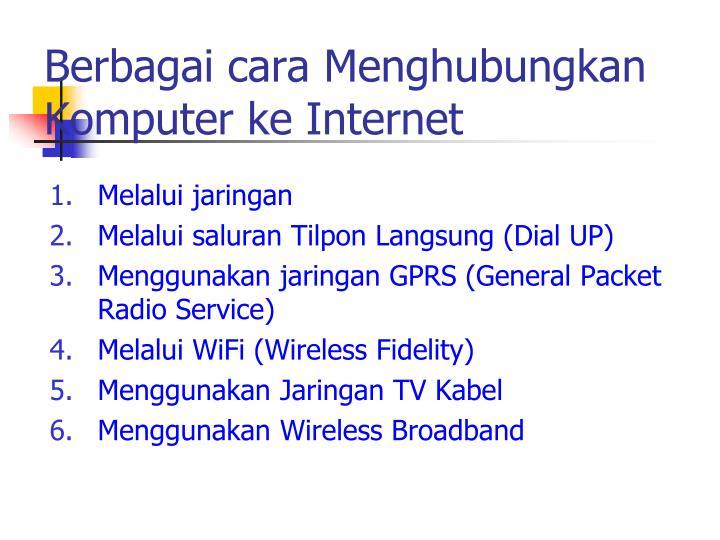 Berbagai cara Menghubungkan Komputer ke Internet