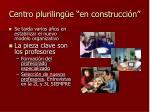 centro pluriling e en construcci n