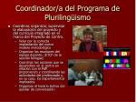 coordinador a del programa de pluriling ismo