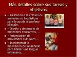 m s detalles sobre sus tareas y objetivos