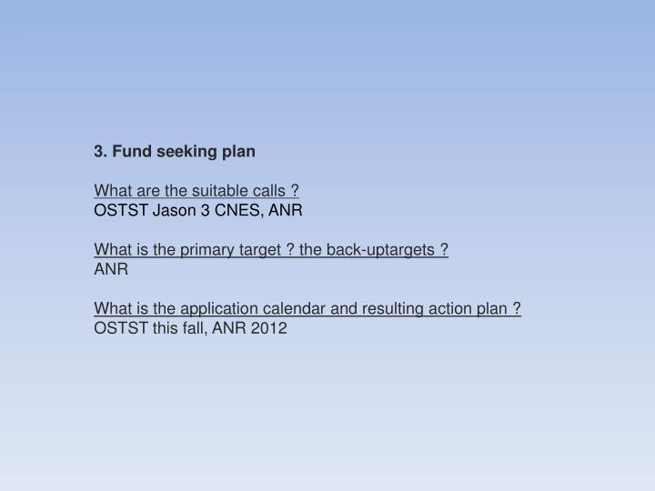 3. Fund seeking plan