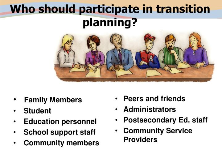 Who should participate in transition planning?
