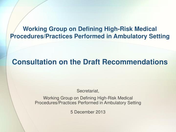 Working Group on Defining High-Risk Medical Procedures/Practices Performed in Ambulatory Setting