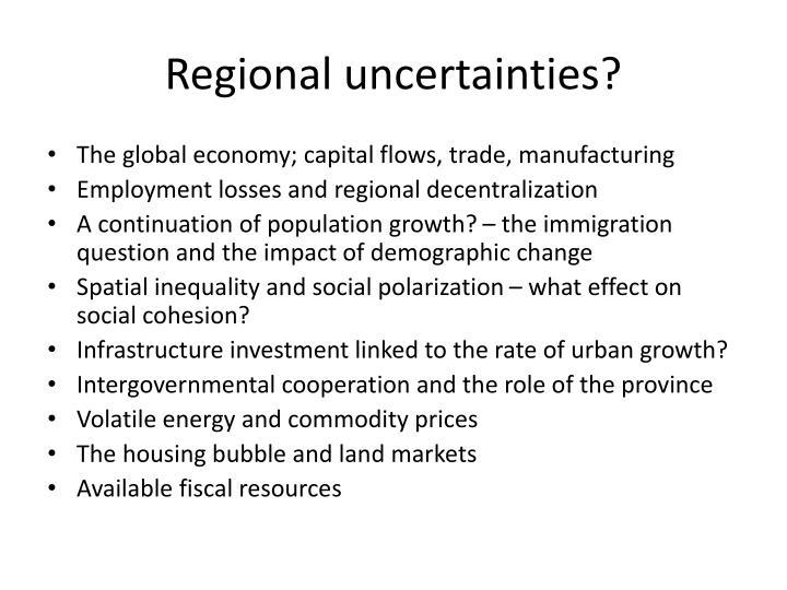 Regional uncertainties?