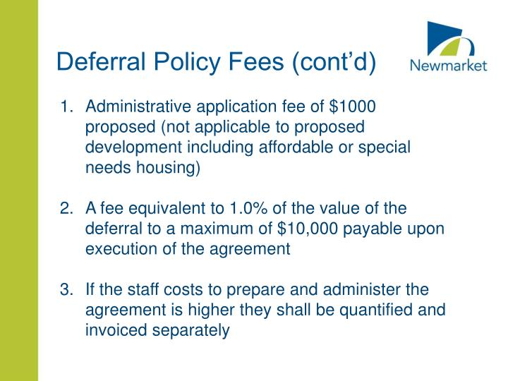 Deferral Policy Fees (cont'd)