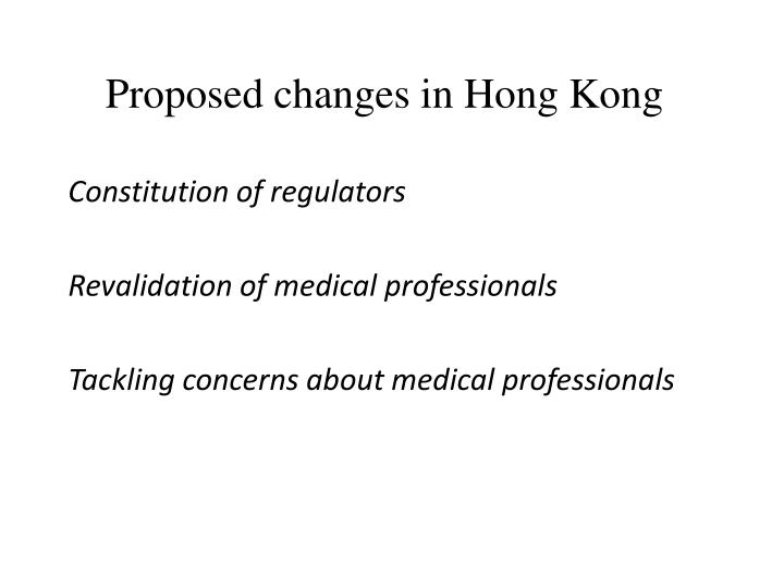 Proposed changes in Hong Kong
