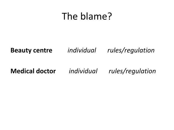 The blame?