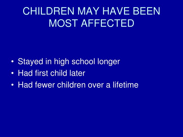 CHILDREN MAY HAVE BEEN MOST AFFECTED