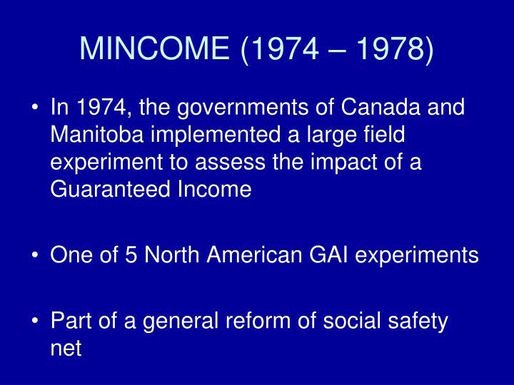 MINCOME (1974 – 1978)