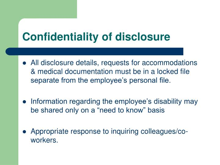 Confidentiality of disclosure