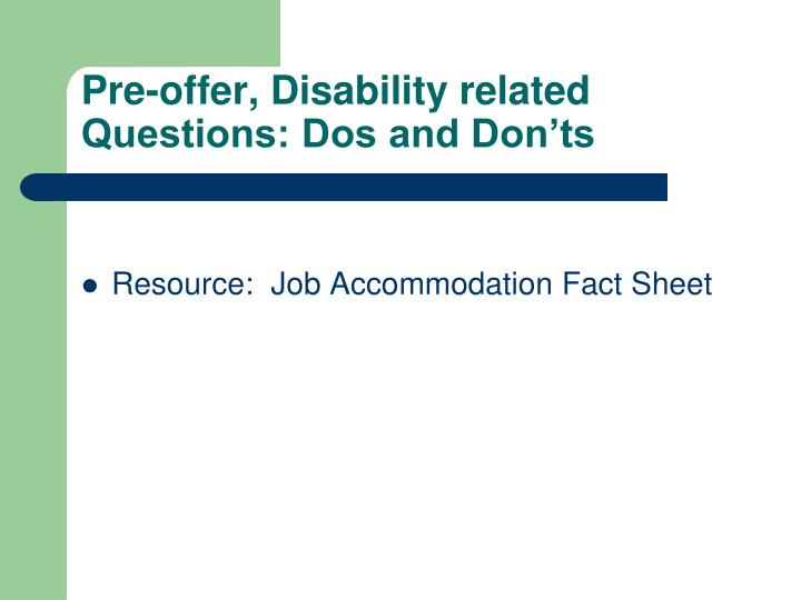 Pre-offer, Disability related Questions: Dos and Don'ts