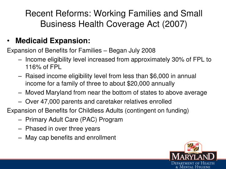 Recent reforms working families and small business health coverage act 2007
