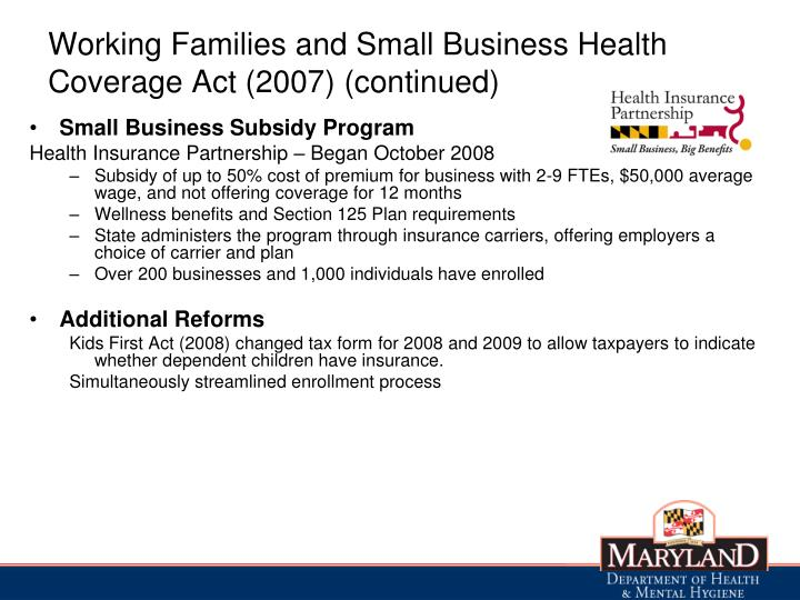 Working Families and Small Business Health Coverage Act (2007) (continued)