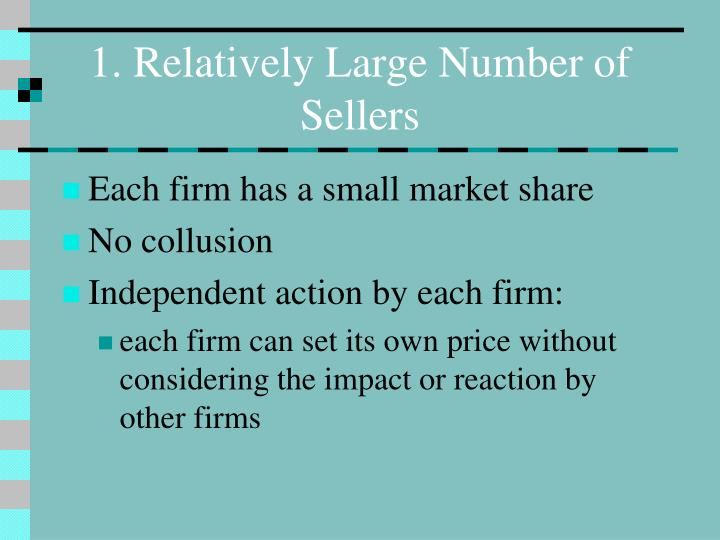 1. Relatively Large Number of Sellers