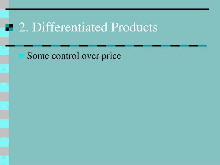 2. Differentiated Products