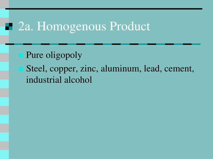 2a. Homogenous Product