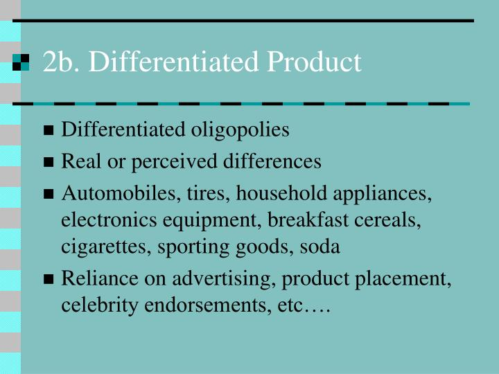 2b. Differentiated Product