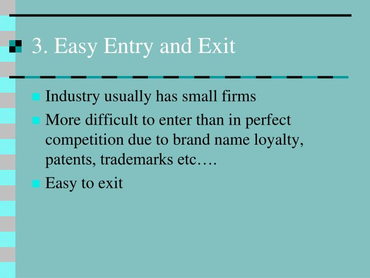3. Easy Entry and Exit