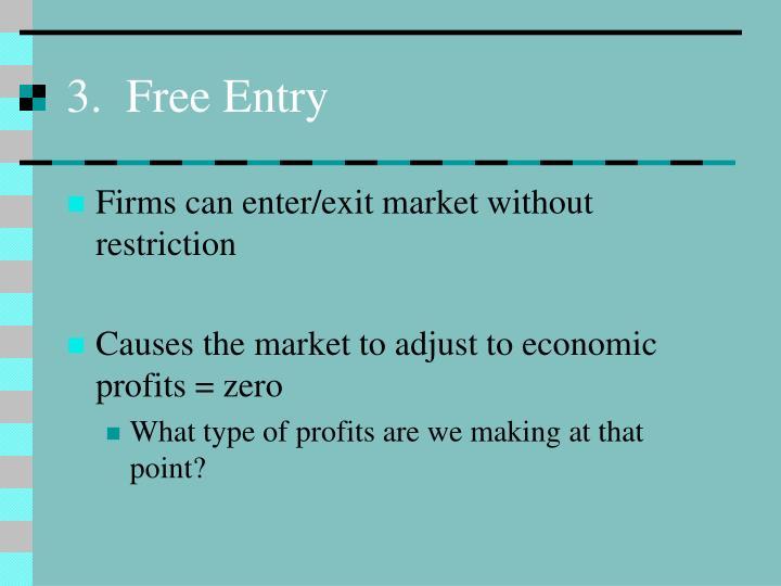 3.  Free Entry