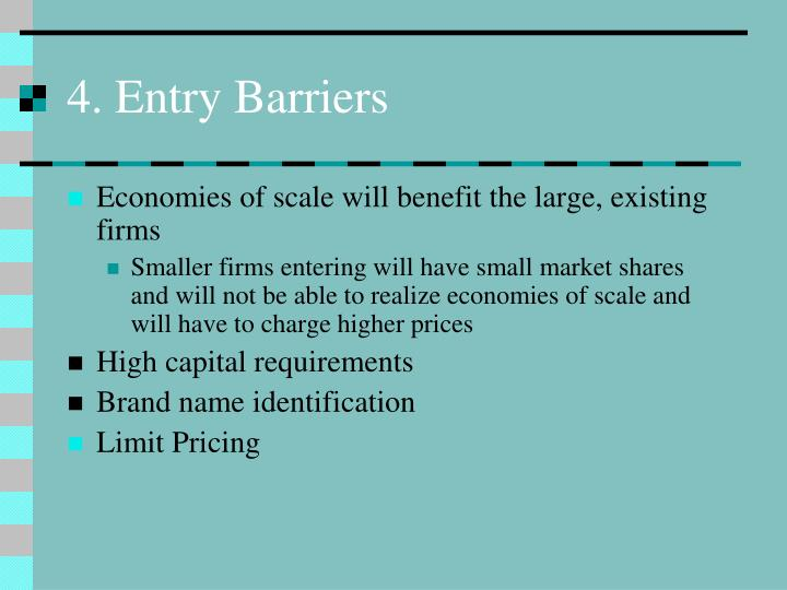 4. Entry Barriers