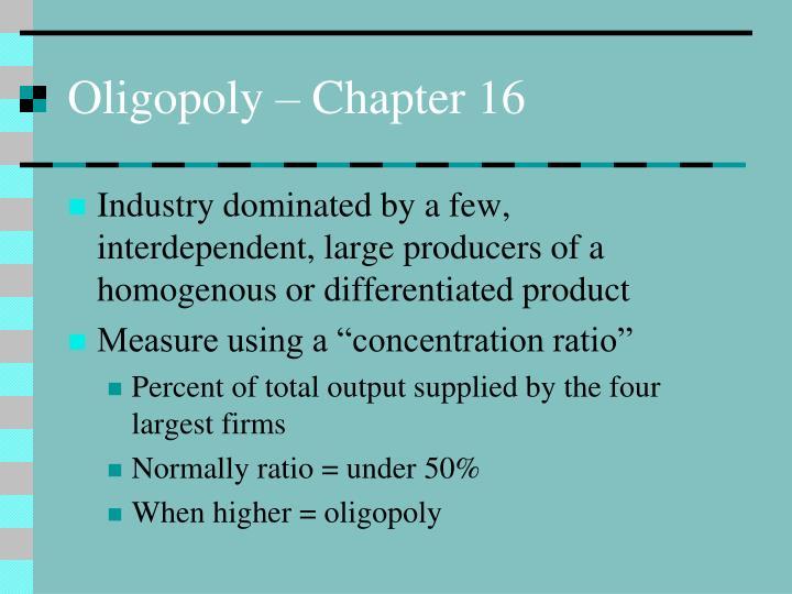 Oligopoly – Chapter 16