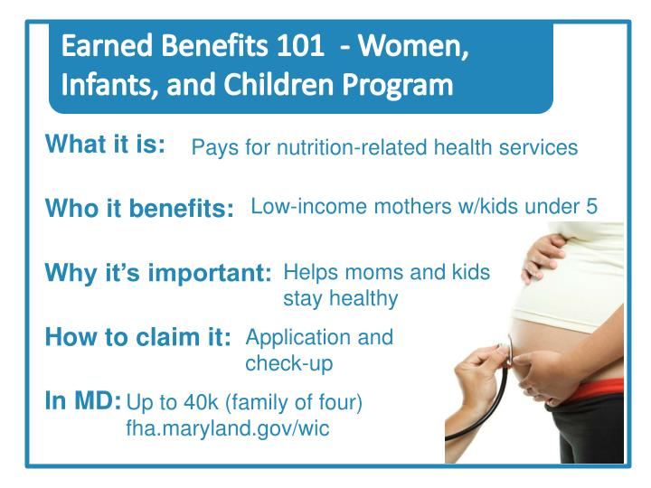 Earned Benefits 101  - Women, Infants, and Children Program