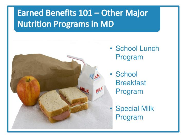 Earned Benefits 101 – Other Major Nutrition Programs in MD