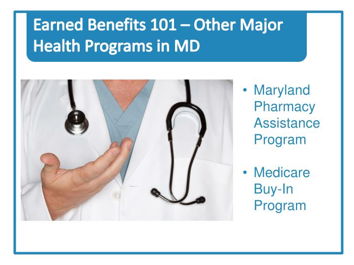 Earned Benefits 101 – Other Major Health Programs in MD