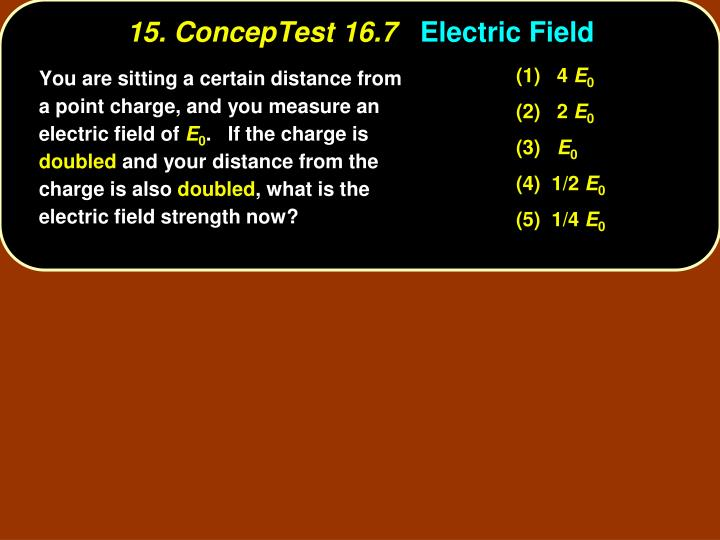 15 conceptest 16 7 electric field