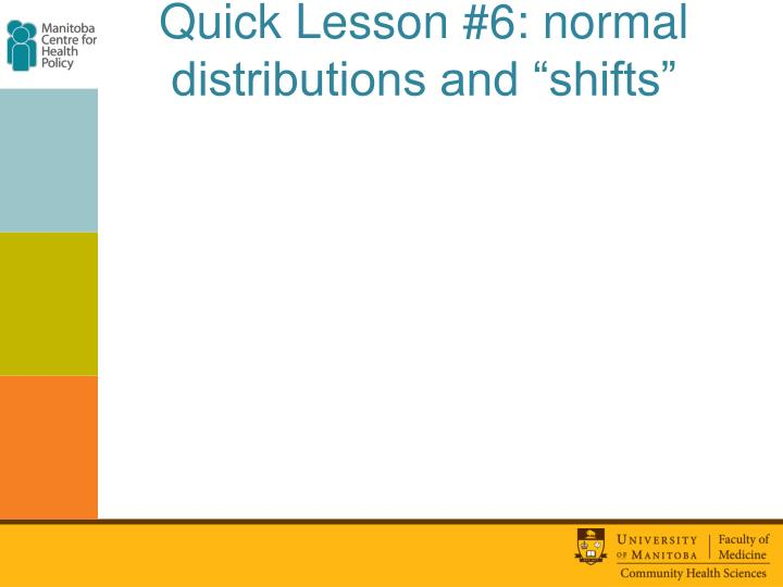 """Quick Lesson #6: normal distributions and """"shifts"""""""