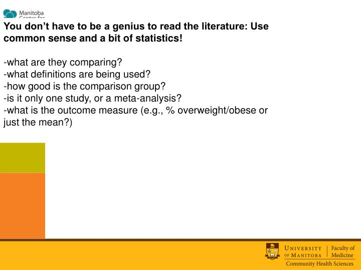 You don't have to be a genius to read the literature: Use common sense and a bit of statistics!