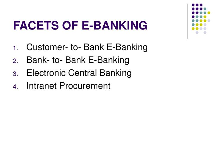 FACETS OF E-BANKING