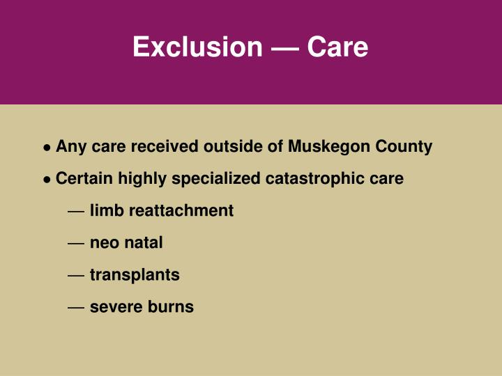 Exclusion — Care