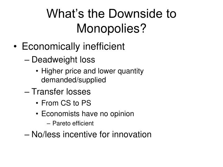 What's the Downside to Monopolies?