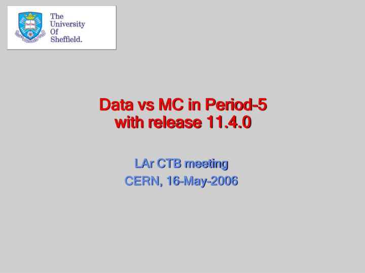Data vs mc in period 5 with release 11 4 0