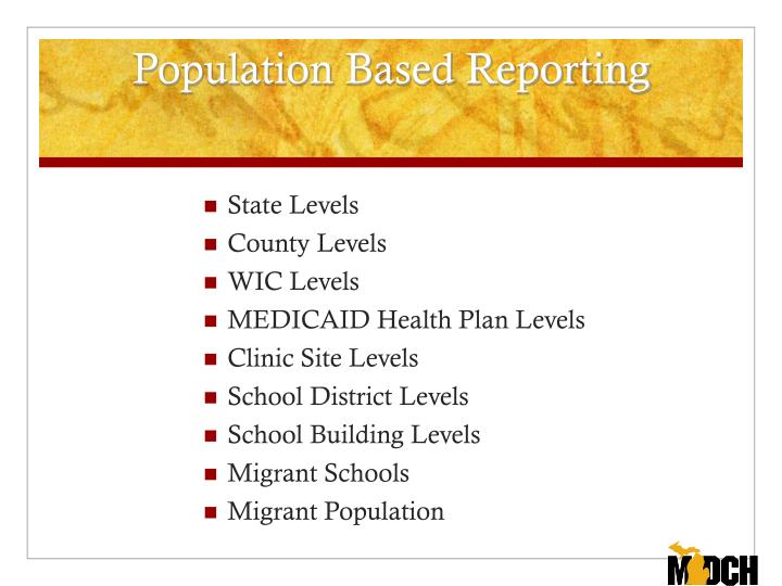 Population Based Reporting