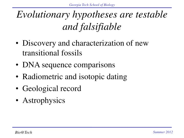 Evolutionary hypotheses are testable and falsifiable