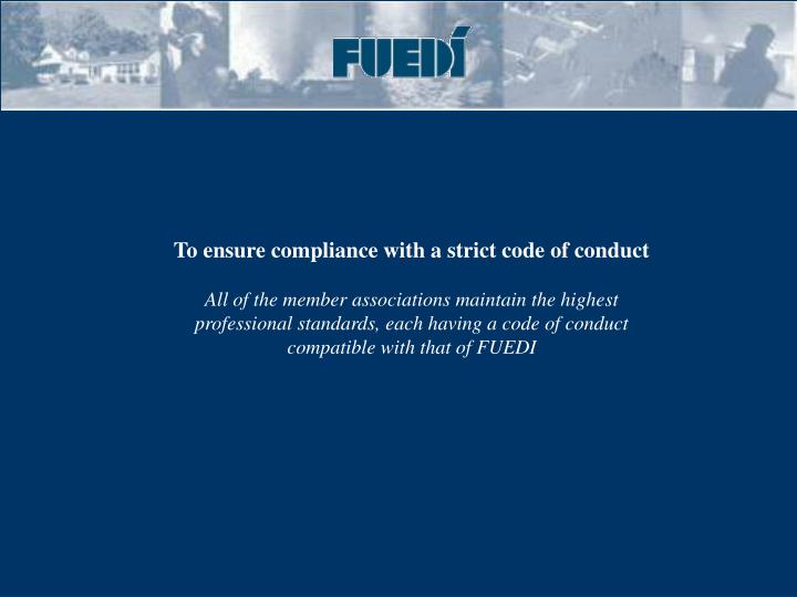 To ensure compliance with a strict code of conduct