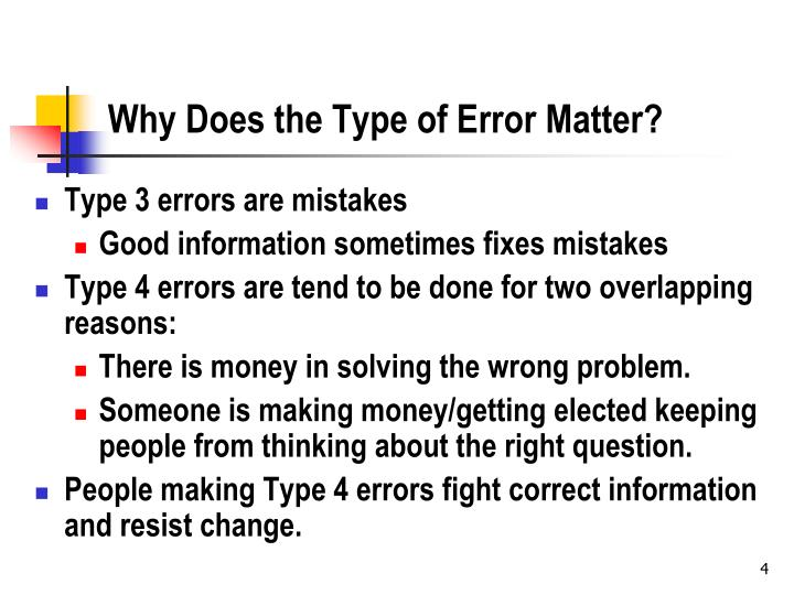 Why Does the Type of Error Matter?