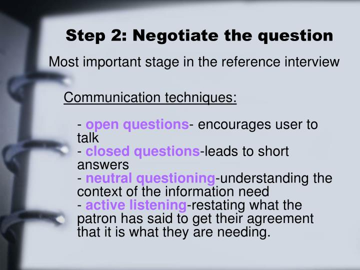 Step 2: Negotiate the question