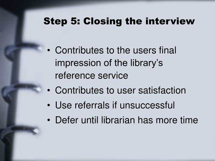 Step 5: Closing the interview