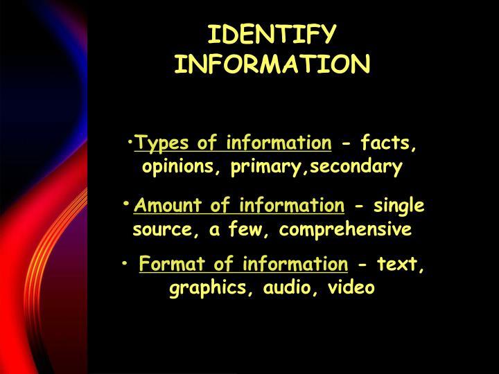 IDENTIFY INFORMATION