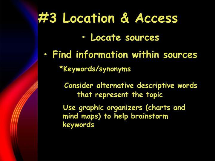 #3 Location & Access