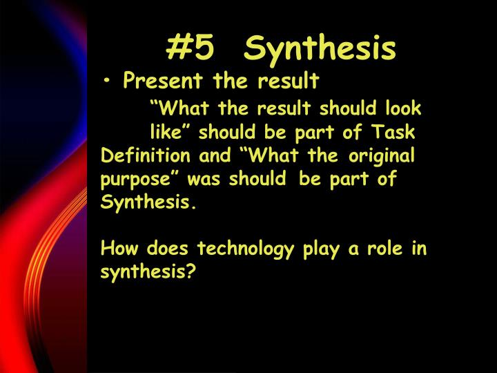 #5  Synthesis