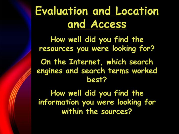 Evaluation and Location and Access