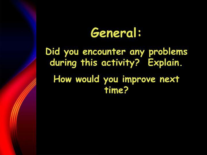 General: