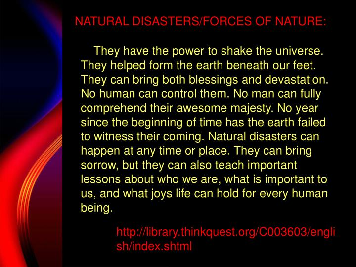 NATURAL DISASTERS/FORCES OF NATURE: